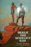 Walk the World's Rim - Betty Baker