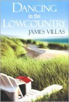 Dancing In The Low Country - James Villas
