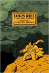 Louis Riel - Chester Brown