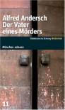 Der Vater eines Mörders. SZ-München Bibliothek - Alfred Andersch