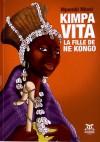 Kimpa Vita, la fille de Ne Kongo - Mpembi Nkosi