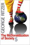 The McDonaldization of Society 5 - George Ritzer