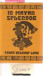 In Mayan Splendor - Frank Belknap Long