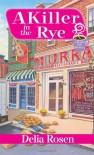 A Killer in the Rye - Delia Rosen