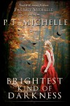 Brightest Kind of Darkness - Patrice Michelle