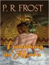 Hounding the Moon (Tess Noncoire Series #1) - P. R. Frost