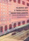 Filmowe gry z twórczością Henry`ego Jamesa. Transpozycje komentarze analogie - Mirosława Buchholtz