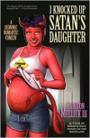 I Knocked Up Satan's Daughter: A Demonic Romantic Comedy - Carlton Mellick III
