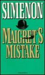 Maigret's Mistake - Georges Simenon, Alan Hodge
