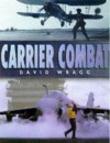 Carrier Combat - David W. Wragg