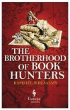 The Brotherhood of Book Hunters - Raphaël Jerusalmy