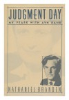 Judgment Day: My Years with Ayn Rand - Nathaniel Branden