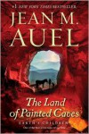 The Land of Painted Caves: Earth's Children, Book Six - Jean M. Auel