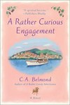 A Rather Curious Engagement - C.A. Belmond