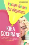 Escape Routes For Beginners - Kira Cochrane