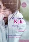 Marzenia Kate - Patti Callahan Henry