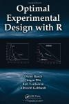 Optimal Experimental Design with R - Dieter Rasch;Jurgen Pilz;L.R. Verdooren;Albrecht Gebhardt