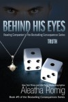Behind His Eyes - Truth - Aleatha Romig