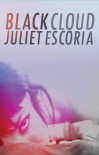 Black Cloud - Juliet Escoria