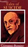 Tales of Suicide: A Selection from Luigi Pirandello's Short Stories for a Year - Luigi Pirandello, Giovanni R. Bussino