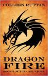 Dragon Fire: Book 2 of the Cael Stone - Colleen Ruttan