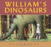 William's Dinosaurs - Alan Baker