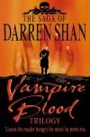 Vampire Blood Trilogy (The Saga of Darren Shan) - Darren Shan