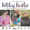 Kitty Knits: Projects for Cats and Their People - Donna Druchunas