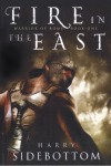 Fire in the East (Warrior of Rome, Book 1) - Harry Sidebottom