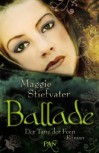 Ballade. Der Tanz der Feen: Roman - Maggie Stiefvater