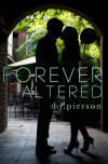Forever Altered - D.J. Pierson