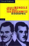 Josef Mengele: Der Arzt von Auschwitz - Ulrich Völklein