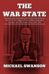 The War State: The Cold War Origins of the Military-Industrial Complex - Michael  Swanson