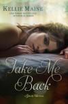 Take Me Back - Kelli Maine
