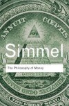 The Philosophy of Money (Routledge Classics) - Georg Simmel, David Frisby