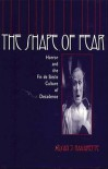 The Shape of Fear: Horror and the Fin de Siecle Culture of Decadence - Susan J. Navarette