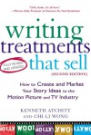Writing Treatments That Sell: How to Create and Market Your Story Ideas to the Motion Picture and TV Industry - Kenneth Atchity, Chi-Li Wong