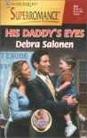 His Daddy's Eyes: A Little Secret (Harlequin Superromance No. 934) - Debra Salonen