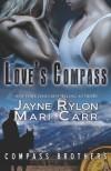 Love's Compass - Mari Carr, Jayne Rylon