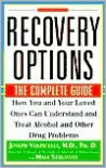 Recovery Options: The Complete Guide - Joseph Volpicelli, Maia Szalavitz