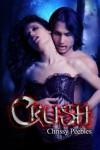 CRUSH (The Crush Saga Book 1) - Chrissy Peebles