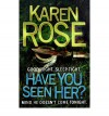 Have You Seen Her? (book #2) - Karen Rose