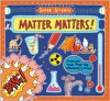 Super Science: Matter Matters! - Tom Adams, Thomas Flintham