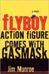 Flyboy Action Figure Comes with Gas Mask - Jim Munroe