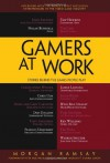 Gamers at Work: Stories Behind the Games People Play - Peter Molyneux, Morgan Ramsay