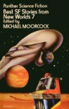 Best Science Fiction Stories from New Worlds #7 - Michael Moorcock