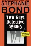 Two Guys Detective Agency  - Stephanie Bond