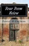 Four From Below - Daniel P. Coffman
