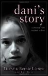 Dani's Story: A Journey from Neglect to Love - Diane Lierow, Bernie Lierow, Kay West