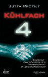 Kühlfach 4: Roman (German Edition) - Jutta Profijt